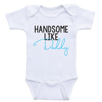 "Baby Boy Clothes ""Handsome Like Daddy"" Cute Baby One-Piece Shirts For Boys"