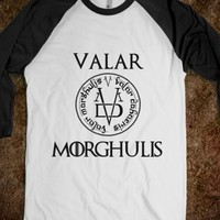 VALAR MORGHULIS-GAME OF THRONES