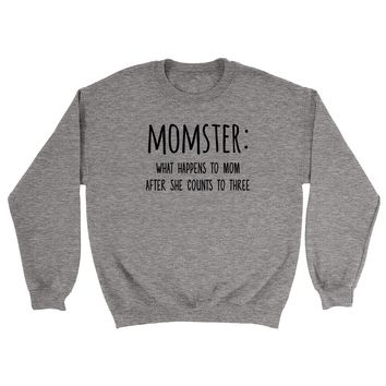 Momster what happens to mom after she counts Crewneck Sweatshirt