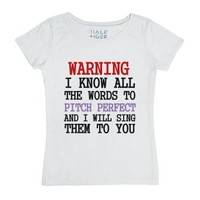 Warning I Know All The Words To Pitch Perfect (tee)-White T-Shirt