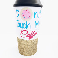 Donut Touch My Coffee