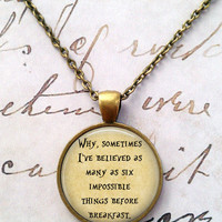 Alice In Wonderland Necklace, Six Impossible Things, We're All Mad Here, Quote, Literature, Wonderland, Steampunk, Once Upon a Time T1096