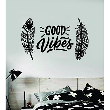 Feathers Good Vibes V3 Decal Sticker Wall Vinyl Art Wall Bedroom Room Home Decor Teen Inspirational Tattoo Boho Baby Kids Adventure Travel