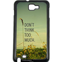 Quote - Don't Think Too Much Flowers Samsung Galaxy Note 2 Note II N7100 Case - For Samsung Galaxy Note 2 Note II N7100