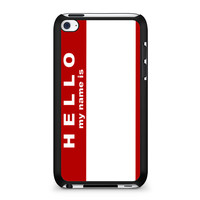 Hello My Name Is iPod Touch 4 | 4th Gen case
