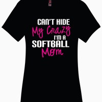Can't Hide My Crazy I'm a SOFTBALL MOM Ladies Perfect Weight Crew Tee