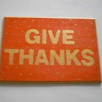 "GIVE THANKS SIGN - Handpainted Sparkling Gold & Orange Glitter Paint Wall Sign,Thanksgiving, Fall, Holiday, Seasonal- 7"" x 5"""