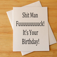 Birthday Card, Naughty Card, Dirty Card, Friend Birthday, Boyfriend Gift, Card For Him, Girlfriend Card, Shit Card, Card For BFF, Adult Card