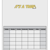 It is a Trap Blank Calendar Dry Erase Board