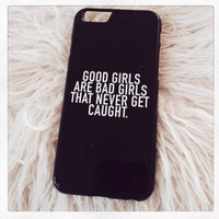 """Black """"Good Girls Are Bad Girls Who Never Get Caught"""" iPhone 6 6 Plus Hipster Phone 5SOS Case"""