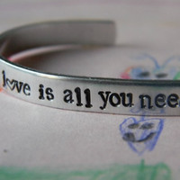 Love is  all you need aluminum bracelet 1/4 inch wide