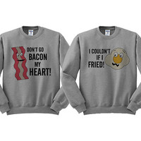 Grey Crewneck - Don't Go Bacon My Heart I Couldn't If I Fried Couples Shirts - Valentine's Day Sweater