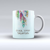 The Never Stop Dreaming Watercolor Catcher ink-Fuzed Ceramic Coffee Mug