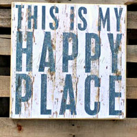 THIS IS MY HAPPY PLACE BOX SIGN