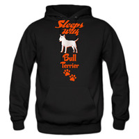 SLEEPS-WITH-BULL-TERRIER hoodie