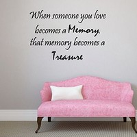 Wall Decals Vinyl Decal Sticker Family Quote When Someone You Love Becomes a Memory That Memory Becomes a Treasure Home Interior Design Art Murals Bedroom Living Room Decor
