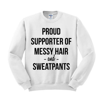 Proud Supporter Of Messy Hair And Sweatpants Crewneck Sweatshirt