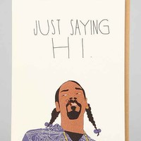Tay Ham Snoop Just Sayin Hi Card