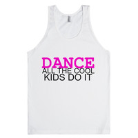 DANCE ALL THE COOL KIDS DO IT
