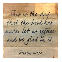 Psalm 118:24 (This Is The Day That The Lord Has Made...) Reclaimed Wood Art Sign - 10-in x 10-in