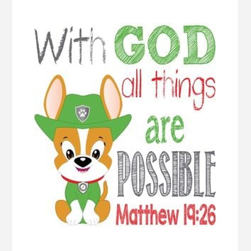 Tracker Paw Patrol Christian Nursery Decor Print - With God All Things Are Possible - Matthew 19:26