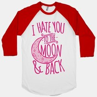 I Hate You To The Moon and Back