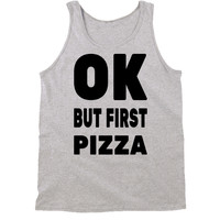 Ok But First Pizza Tank Top by 99Crowncat - Funny Awesome Print Tank Tops - 500+ Gradient Unisex Tanks