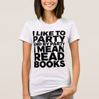 I Like to Party Read Books T-Shirt