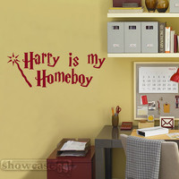Harry is my Homeboy 28  - Vinyl Wall Art - FREE Shipping - Fun Harry Potter Inspired Wall Decal