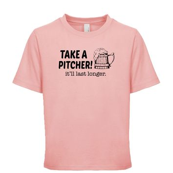 Take A Pitcher It'll Last Longer Unisex Kid's Tee
