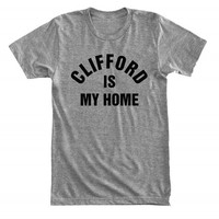 Clifford is my home - For fangirl & fanboy - Gray/White Unisex T-Shirt - 085