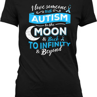 Autism Awareness Shirt I Love Someone With Autism Shirt Autism Gifts For Women Autistic T Shirt Autism Speaks Advocate Ladies Tshirt MD-409