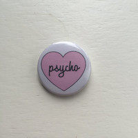 "1"" Heart Psycho Pin Button/Badge"