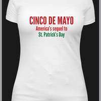 Cinco de Mayo America's sequel to st patricks day funny tshirt, May 5th fifth