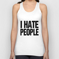 I hate People Unisex Tank Top by RexLambo