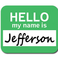 Jefferson Hello My Name Is Mouse Pad