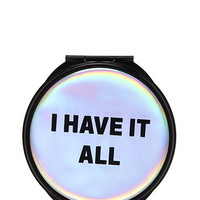 I Have It All Compact Mirror