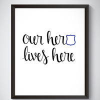 "Our Hero Lives Here DIGITAL DOWNLOAD 8"" x 10"" Printable Police Officer Family Home Decor Wall Sign"