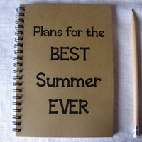 Plans for the BEST Summer EVER - 5 x 7 journal