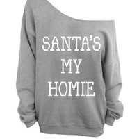 Santa's My Homie - Ugly Christmas Sweater - Gray Slouchy Oversized Sweatshirt