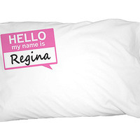 Regina Hello My Name Is Pillowcase
