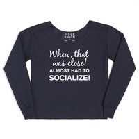 Whew That Was Close Almost Had To Socialize-Female Navy Hoodie
