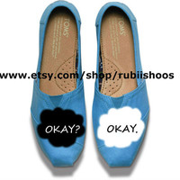 """the fault in our stars """"Okay? Okay."""" Shoe design on toms Please read description"""