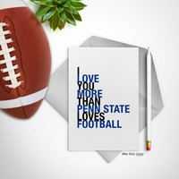I Love You More Than Penn State Loves Football greeting card