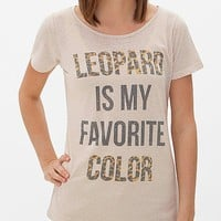 Women's Leopard Is My Favorite Color T-Shirt in Cream by Daytrip.