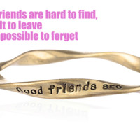 Fashion personality equilibrium bangle, the lettering bracelet (Good friends are hard to find,difficult to leave and impossible to forget),a perfect gift !