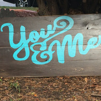 Couples Rustic Wood Sign, You and Me Sign, Couples Wood Sign, Together Forever Sign, Wedding Gift Sign, Rustic Wood Sign, Gift for Couples