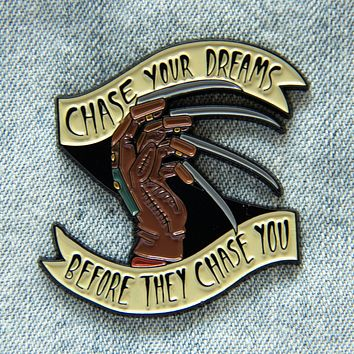 """""""Chase Your Dreams Before They Chase You"""" Nightmare Enamel Pin"""