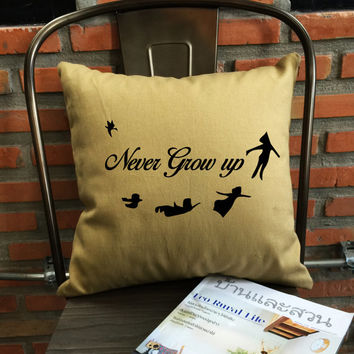 Peter pan Never Grow Up Throw Pillow cover Peter Pan Pillow cover Funny Throw Pillow cover cotton canvas pillow cover