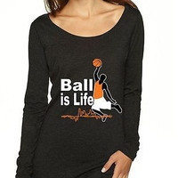 Basketball Ball Is Life Women's Long Sleeve Shirt